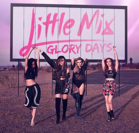 little mix, glory days