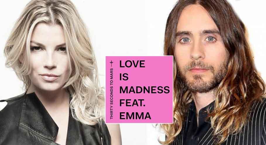 """""""Love is Madness"""" è il nuovo singolo di Emma Marrone con i Thirty Seconds to Mars"""